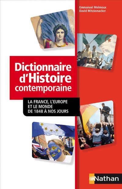 Dictionnaire D'Histoire Contemporaine ; La France, L'Europe Et Le Monde De 1848 A Nos Jours