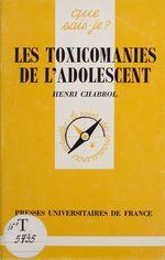 Les Toxicomanies de l'adolescent  - Henri Chabrol