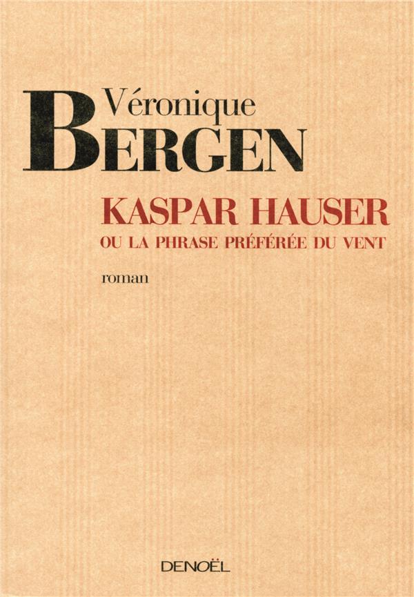 Kaspar hauser ou la phrase preferee du vent