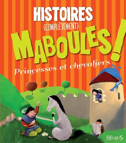 Vente EBooks : Histoires (complètement) maboules - Princesses et chevaliers  - Vincent Villeminot  - Claire RENAUD