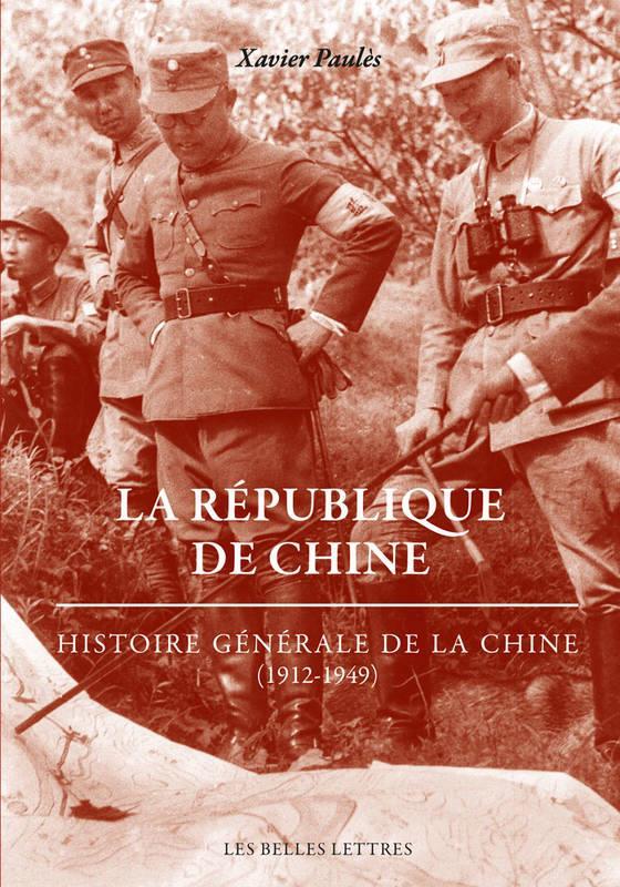 La République de Chine ; histoire générale de la Chine (1912-1949)