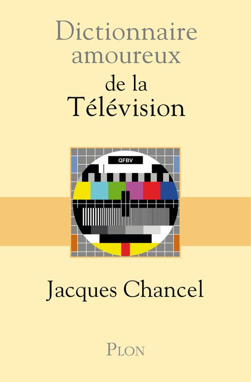 Dictionnaire amoureux ; de la télévision