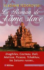 Vente EBooks : Le Roman de l'âme slave  - Vladimir Fédorovski