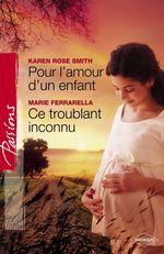 Vente Livre Numérique : Pour l'amour d'un enfant - Ce troublant inconnu (Harlequin Passions)  - Karen Rose Smith - Marie Ferrarella