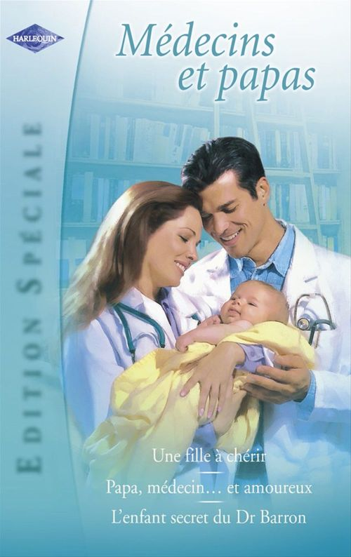 Vente Livre Numérique : Médecins et papas (Harlequin Edition Spéciale)  - Caroline Anderson  - Laura MacDonald  - Marion Lennox