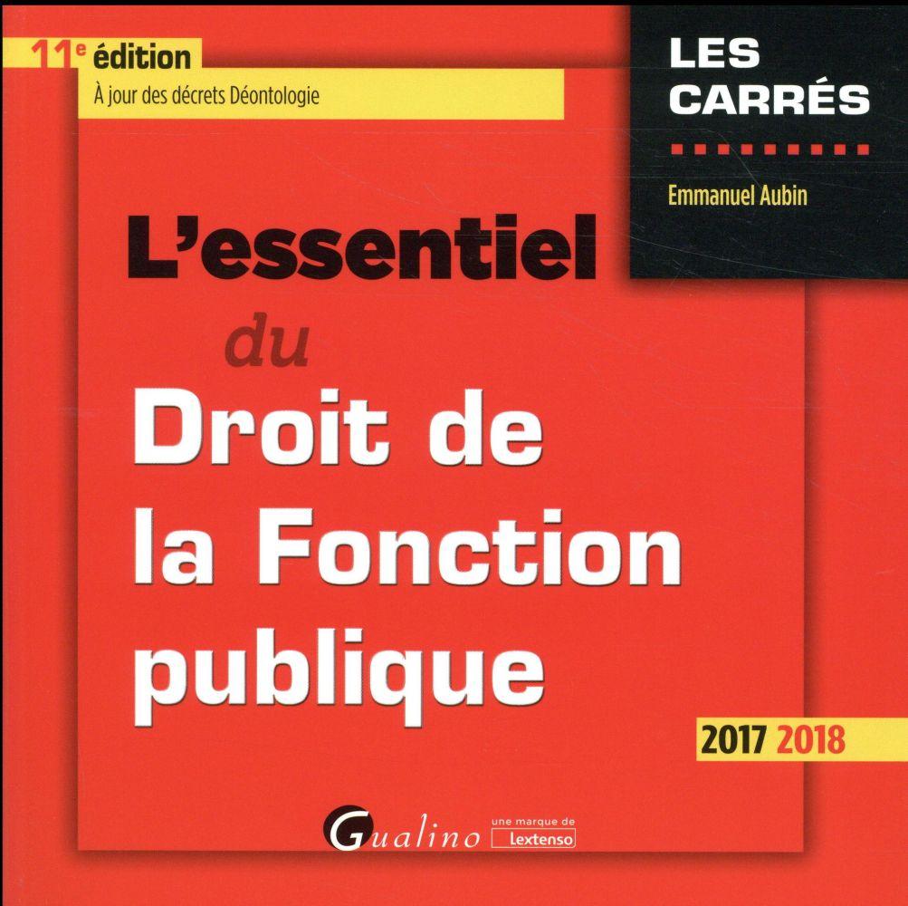 L'essentiel du droit de la fonction publique (édition 2017/2018)