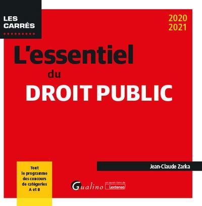 L'essentiel du droit public ; tout le programme des concours de catégories A et B (édition 2020/2021)