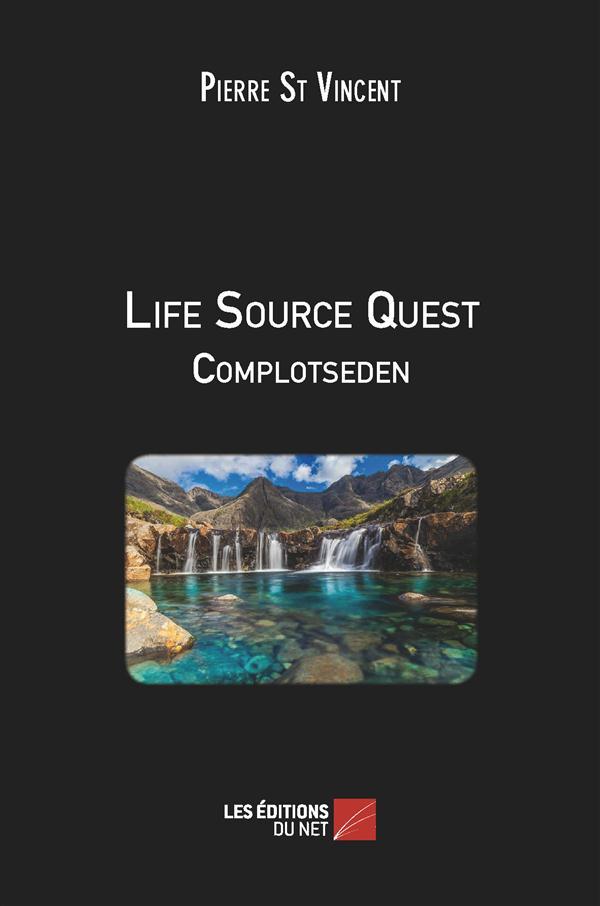 Life source quest ; complotseden