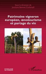 Patrimoine vigneron européen, oenotourisme et partage du vin  - Jocelyne Bonnet-Carbonell