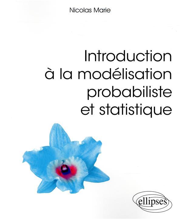 Introduction à la modélisation probabiliste et statistique