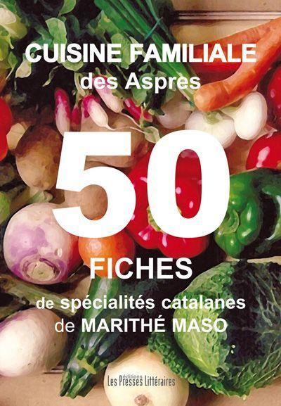 Cuisine familiale des Aspres ; 50 fiches de spécialités catalanes