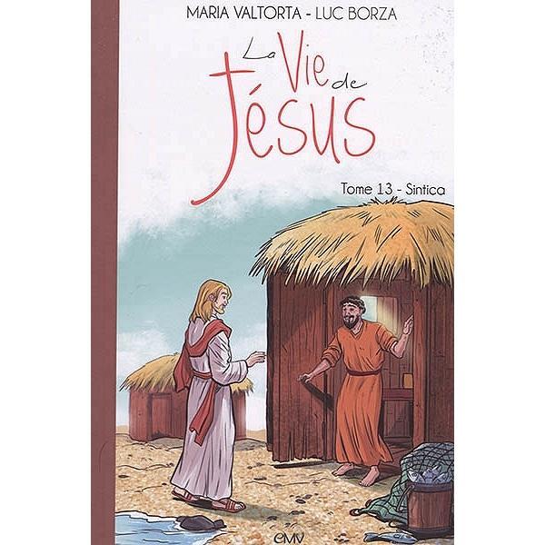 La vie de Jésus T.13 ; sintica
