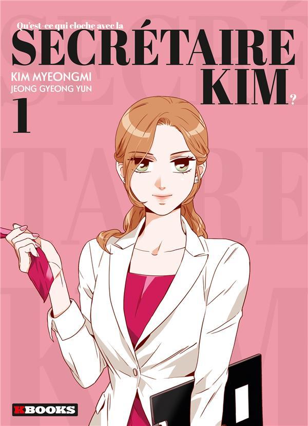 Qu'est-ce qui cloche avec la secrétaire Kim ? t.1