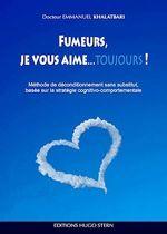 Vente EBooks : Fumeurs, je vous aime...toujours !  - Emmanuel Khalatbari