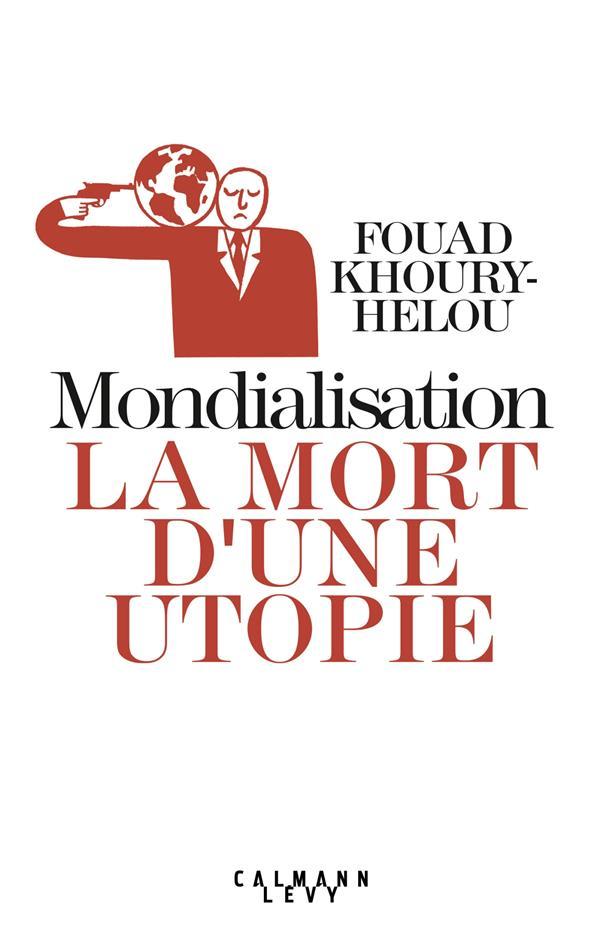 Mondialisation : la mort d'une utopie