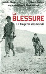 Vente Livre Numérique : La blessure - La tragédie des harkis  - Isabelle Clarke - Daniel Costelle