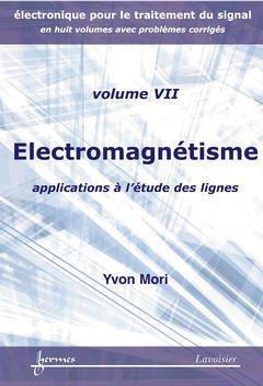 Electronique Pour Le Traitement Du Signal T.7 ; Electromagnetisme ; Applications A L'Etude Des Lignes