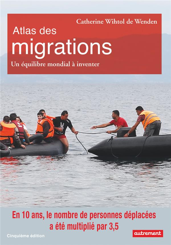 Atlas des migrations ; un équilibre mondial à inventer (5e édition)