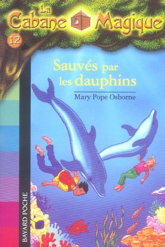La cabane magique T.12 ; sauvés par les dauphins