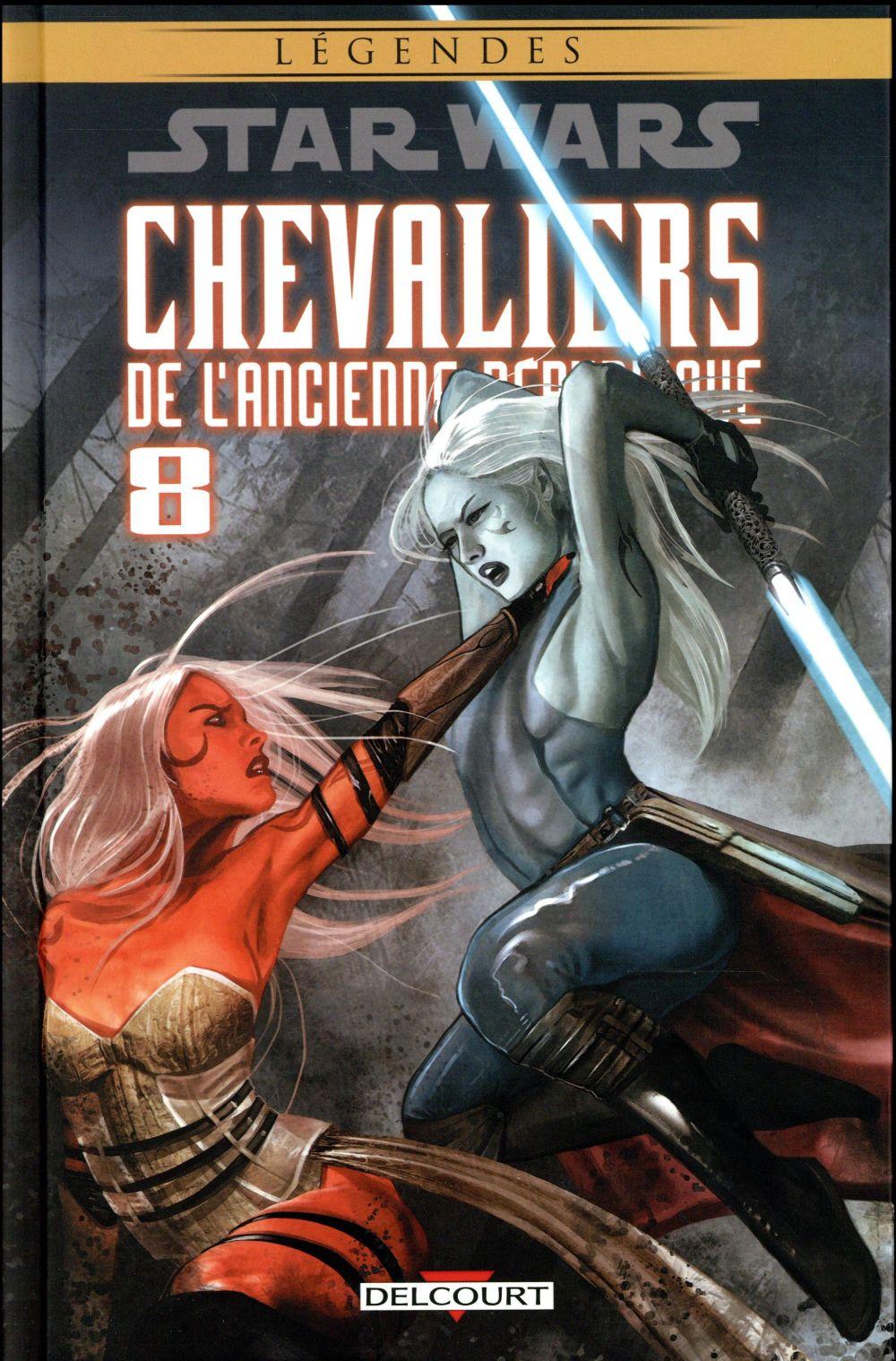STAR WARS - LEGENDES  -  CHEVALIERS DE L'ANCIENNE REPUBLIQUE T.8