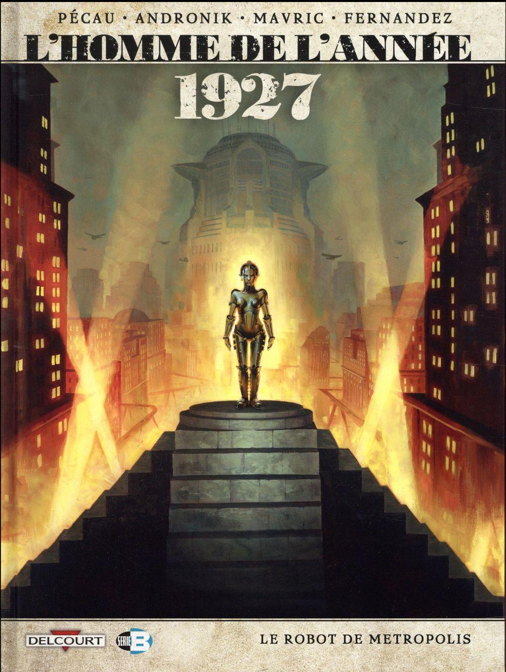 l'homme de l'année t.12 ; 1927, le robot de Metropolis