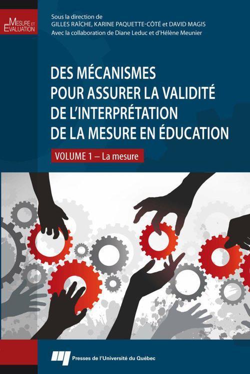 Des mécanismes pour assurer la validité de l'interprétation de la mesure en éducation t.1 ; la mesure