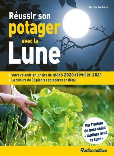 Calendrier Lunaire Rustica Mars 2021 Réussir son potager avec la Lune (édition 2020/2021)   Thérèse