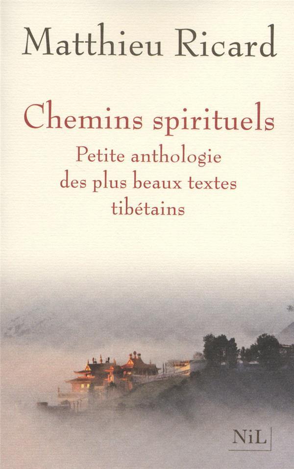 Chemins spirituels ; petite anthologie des plus beaux textes tibétains