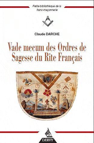 Vade mecum des Ordres de Sagesse du Rite Francais