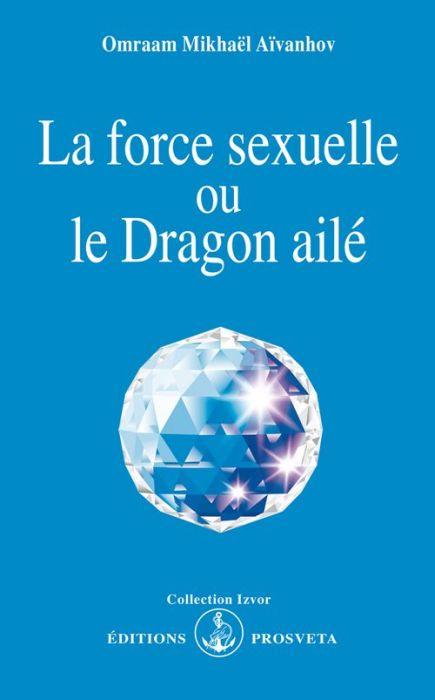 La force sexuelle ou le dragon ailé