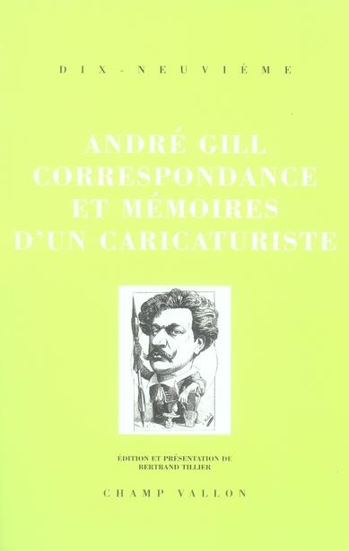 André gill, correspondance et mémoires d'un caricaturiste