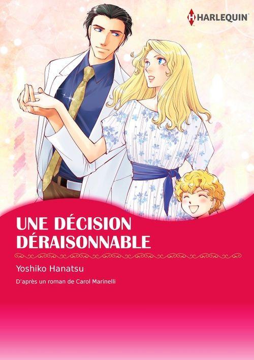Vente Livre Numérique : Une décision déraisonnable  - Carol Marinelli  - Yoshiko Hanatsu