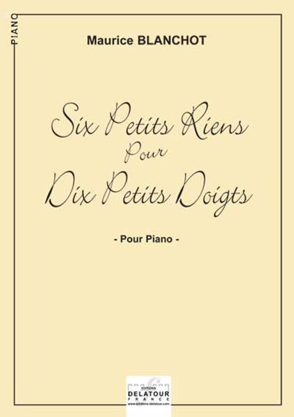 six petits riens pour dix petits doigts pour piano