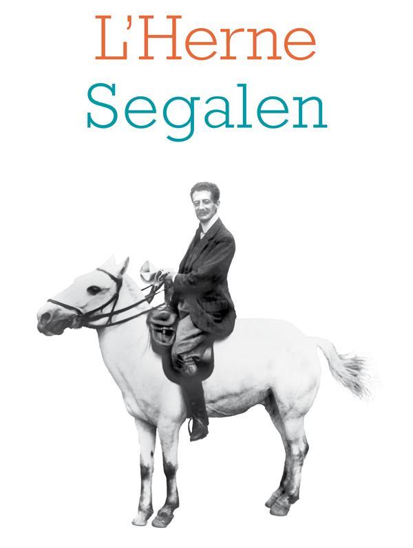 LES CAHIERS DE L'HERNE ; Victor Segalen