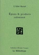 Epices & produits coloniaux  - Raynal