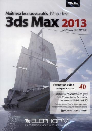 Maitrisez Les Nouveautes D'Autodesk ; 3ds Max 2013