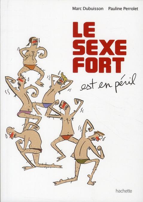 Le sexe fort t.1 ; le sexe fort est en péril