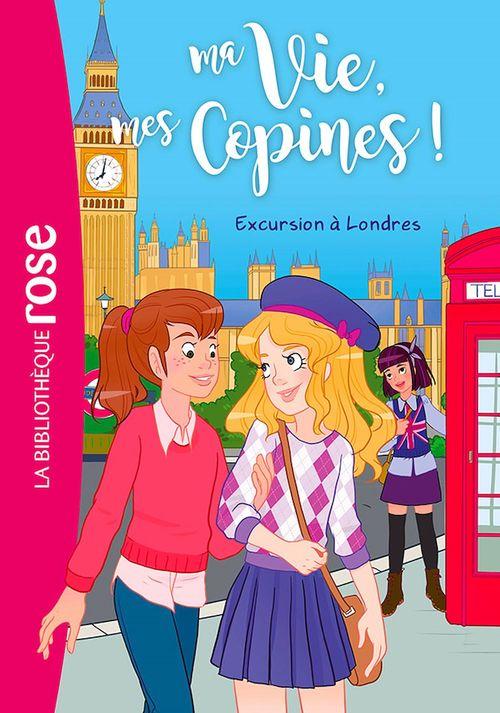 Ma vie, mes copines ! T.16 ; excursion à Londres