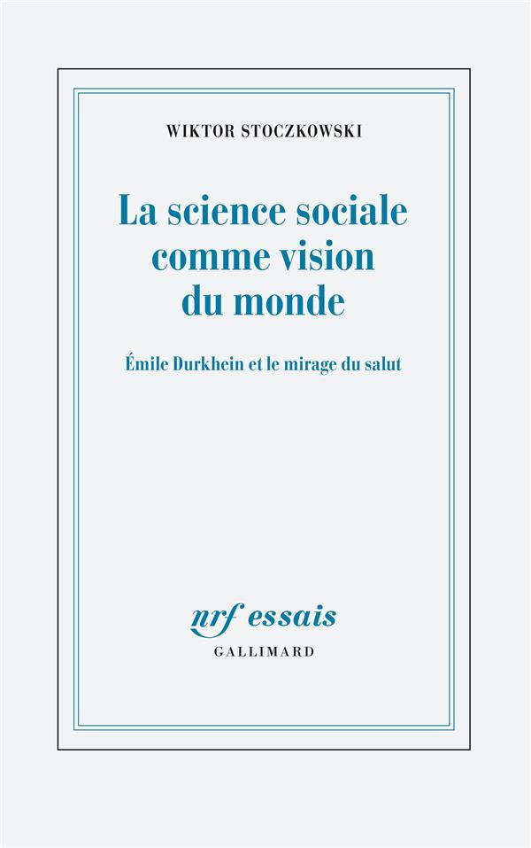 La science sociale comme vision du monde ; Durkheim et le mirage du salut