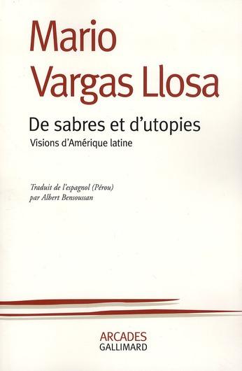 DE SABRES ET D'UTOPIES VISIONS D'AMERIQUE LATINE