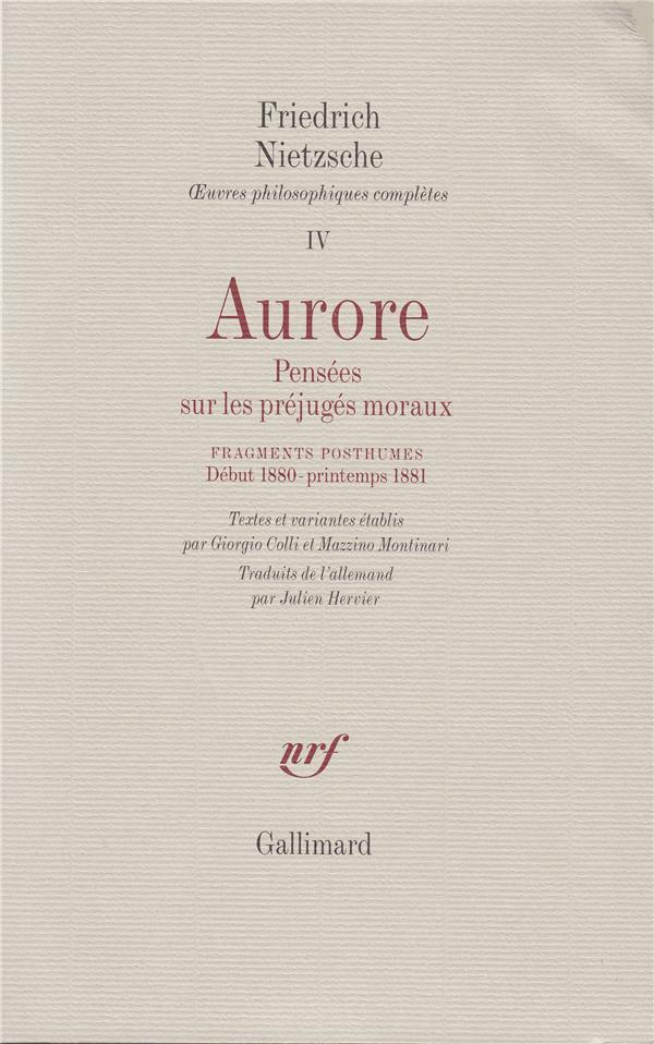 Aurore ; Pensees Sur Les Prejuges ; Fragments Posthumes (1879-1881)