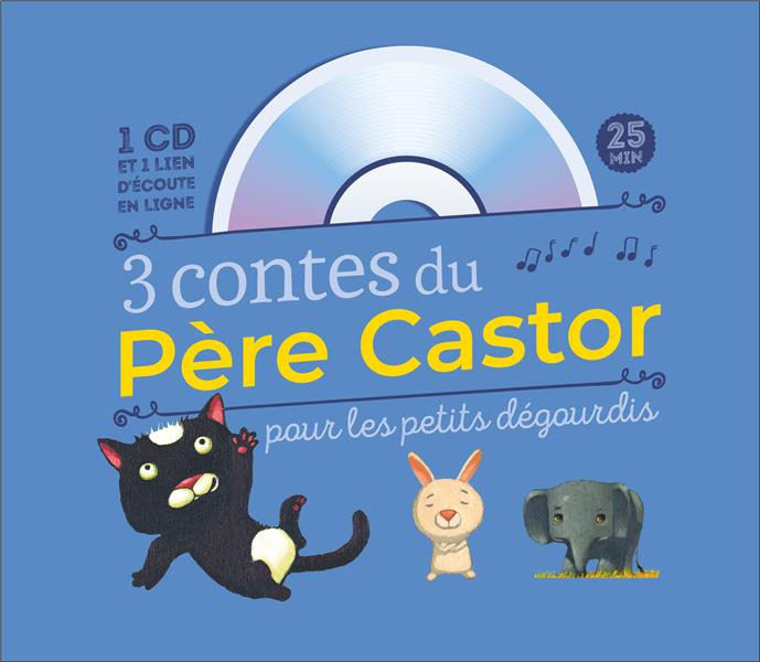 3 nouveaux contes du Père Castor pour les petits dégourdis ; le chaton désobéissant ; le petit lapin malin ; le petit éléphant têtu