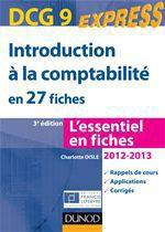 Dcg 9 ; Introduction A La Comptabilite En 27 Fiches (Edition 2012/2013)