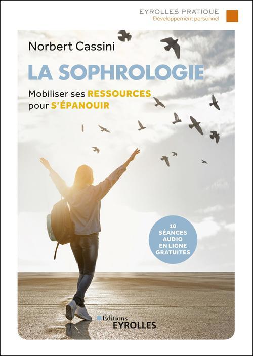 La sophrologie ; mobiliser ses ressources pour s'épanouir