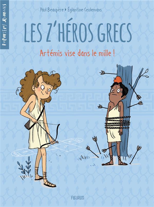 Les z'héros grecs T.2 ; Artémis vise dans le mille !