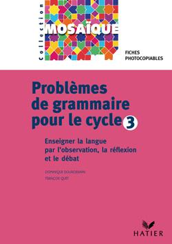 Mosaique - Problemes De Grammaire Pour Le Cycle 3