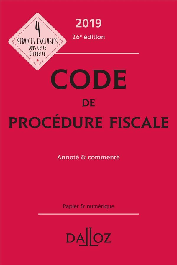 Code de procédure fiscale annoté et commenté (édition 2019) (26e édition)