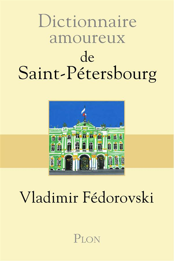 Dictionnaire amoureux ; de Saint-Pétersbourg