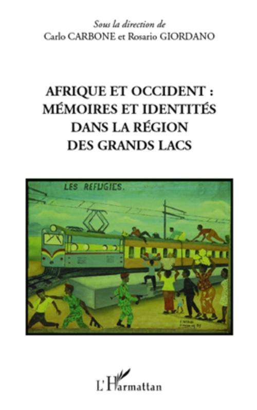Afrique et Occident ; mémoires et identités dans la région des grands lacs