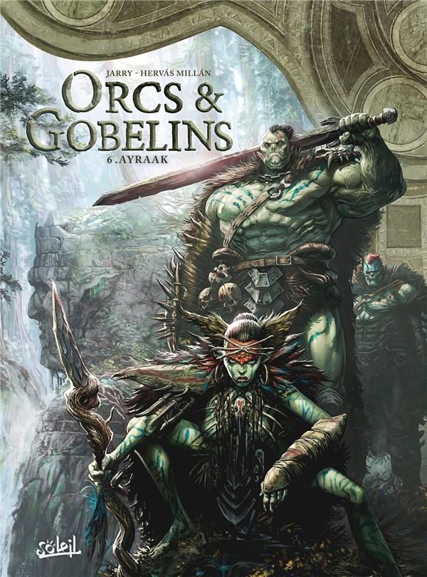 Orcs & gobelins t.6 ; Ayraak